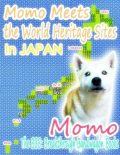 Momo Meets the World Heritage Sites In Japan, Momo