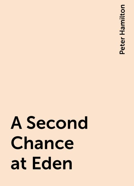 A Second Chance at Eden, Peter Hamilton