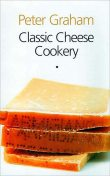 Classic Cheese Cookery, Peter Graham