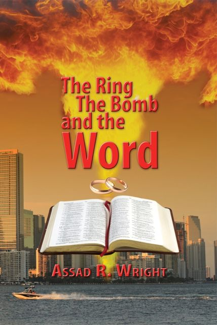 The Ring, The Bomb, and the Word, Assad R.Wright