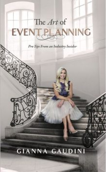 The Art of Event Planning, Gianna Cardinale Gaudini