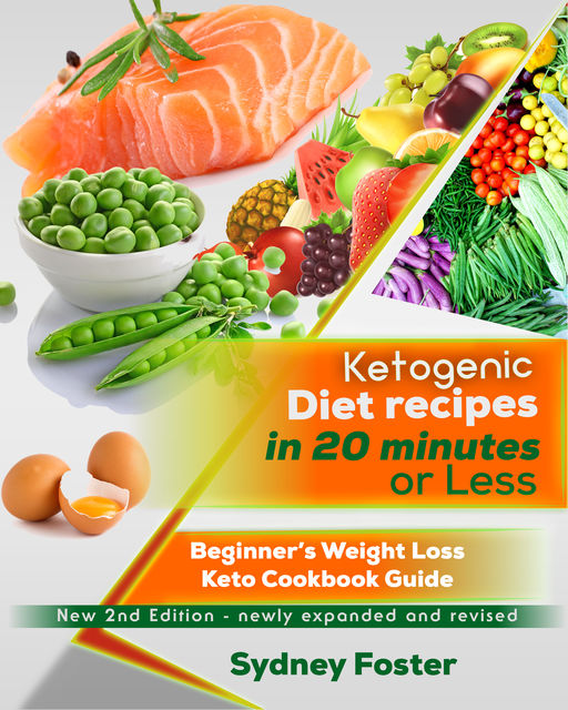 Ketogenic Diet Recipes in 20 Minutes or Less, Sydney Foster