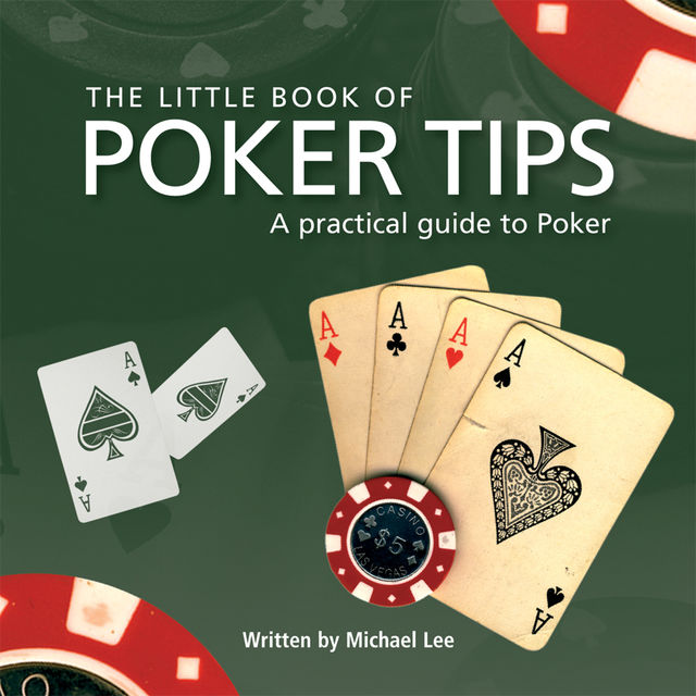 Little Book of Poker Tips, Michael Lee