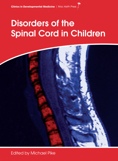 Disorders of the Spinal Cord in Children, Michael Pike