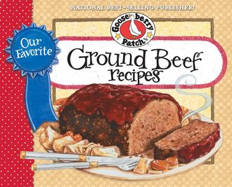 Our Favorite Ground Beef Recipes, Gooseberry Patch