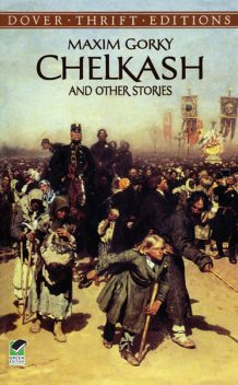 Chelkash and Other Stories, Maxim Gorky