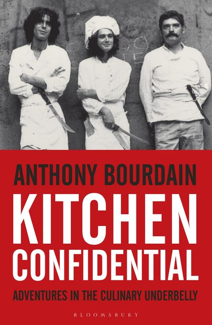 Kitchen Confidential, Anthony Bourdain