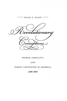 Revolutionary Conceptions, Susan E. Klepp