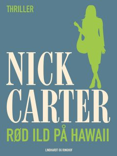 Rød ild på Hawaii, Nick Carter