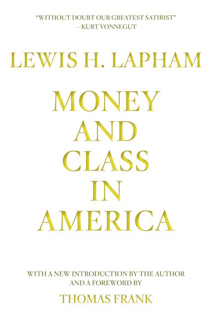 Money and Class in America, Lewis H. Lapham