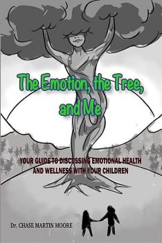 The Emotion, the Tree and Me, Chase Martin Moore