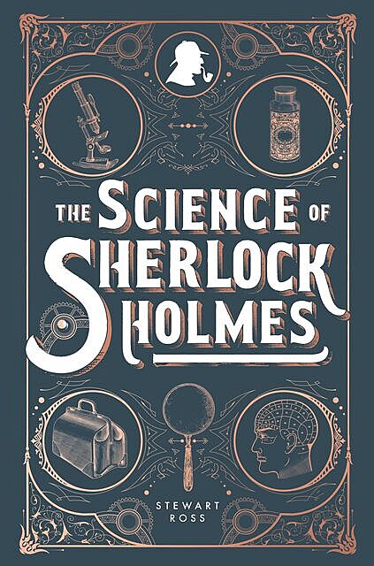 The Science of Sherlock Holmes, Stewart Ross