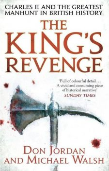 The King's Revenge: Charles II and the Greatest Manhunt in British History, Michael, Don, Walsh, Jordan