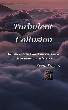 Turbulent Collusion, Kevin Rogers