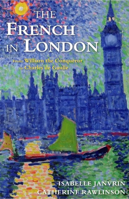 The French in London, Catherine Rawlinson, Isabelle Janvrin