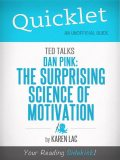 Quicklet on TED Talks: Dan Pink on the surprising science of motivation (CliffNotes-like Summary), Karen Lac