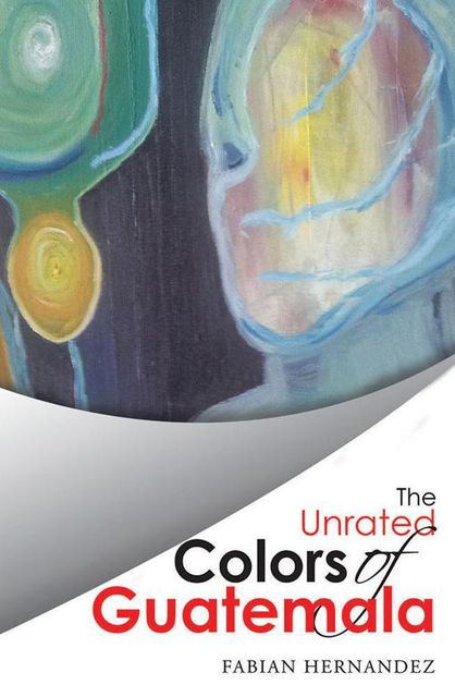 The Unrated Colors of Guatemala, Fabian Hernandez