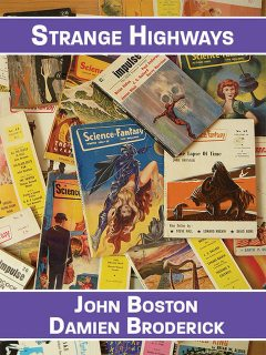 Strange Highways: Reading Science Fantasy, 1950–1967, Damien Broderick, John Boston