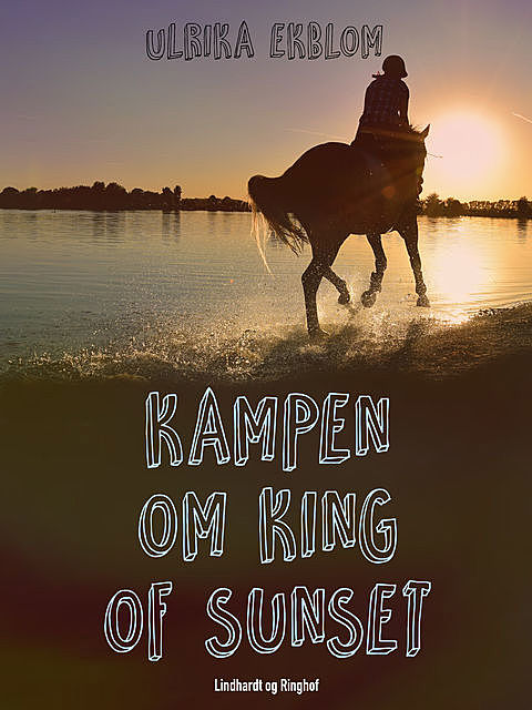 Kampen om King of Sunset, Ulrika Ekblom