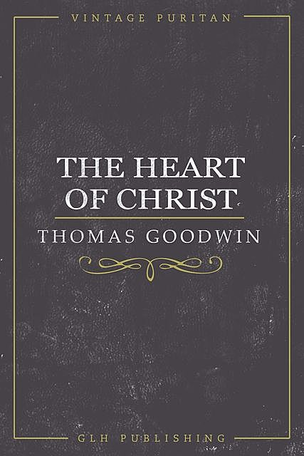 The Heart of Christ, Thomas Goodwin