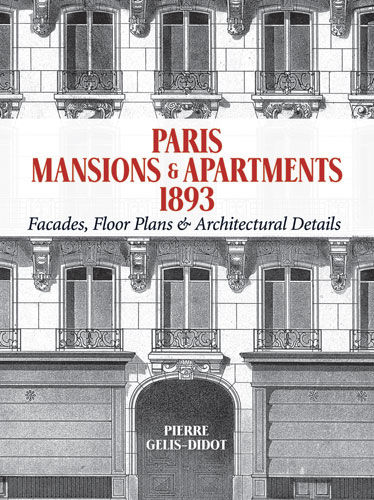 Paris Mansions and Apartments 1893, Pierre Gelis-Didot