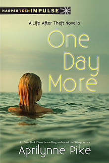 One Day More, Aprilynne Pike