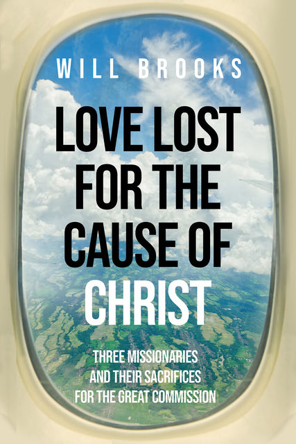 Love Lost for the Cause of Christ, Will Brooks