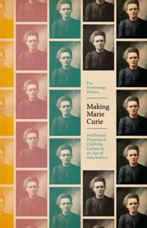 Making Marie Curie, Eva Hemmungs Wirten