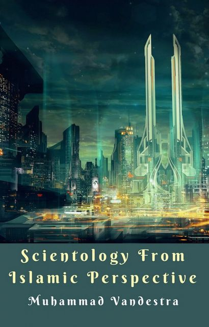 Scientology from Islamic Perspective, Muhammad Vandestra