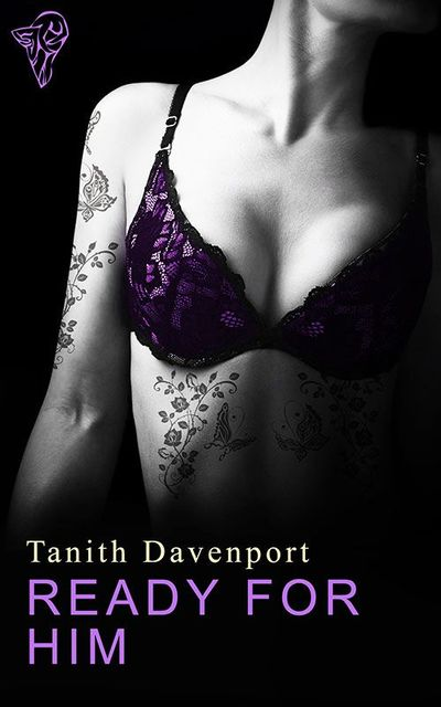 Ready for Him, Tanith Davenport
