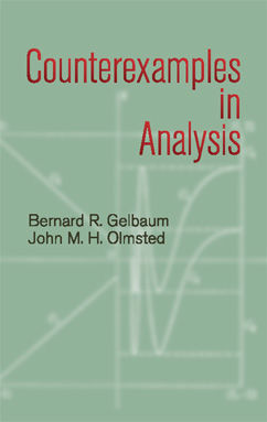 Counterexamples in Analysis, Bernard R.Gelbaum, John M.H.Olmsted