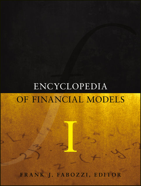 Encyclopedia of Financial Models, Volume I, Frank J.Fabozzi