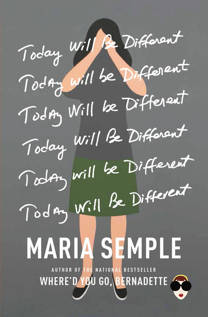 Today Will Be Different, Maria Semple