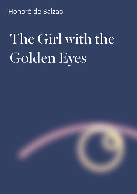The Girl with the Golden Eyes, Honoré de Balzac