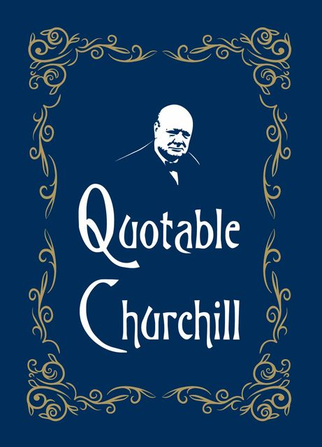 Quotable Churchill, MAX MORRIS