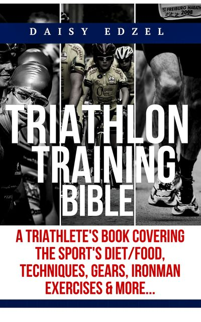 The Ultimate Triathlon Training Book, Daisy Edzel
