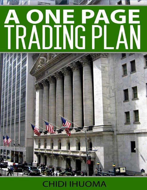 A One Page Trading Plan, Chidi Ihuoma