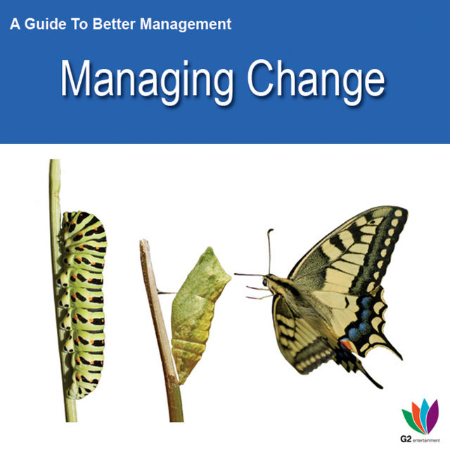 A Guide to Better Management Managing Change, Jon Allen