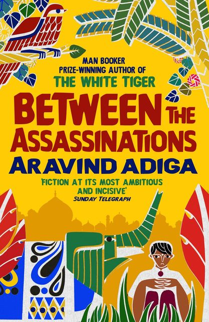 Between the Assassinations, Aravind Adiga
