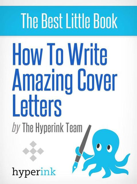 How To Write Amazing Cover Letters, The Hyperink Team