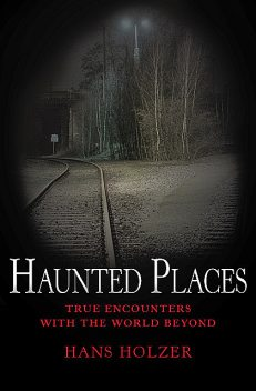 Haunted Places, Hans Holzer