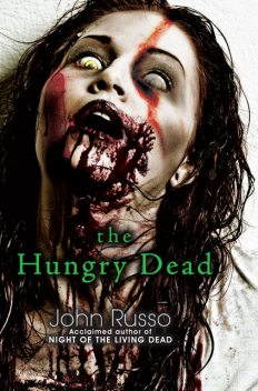 The Hungry Dead: Midnight and Escape from the Living Dead, John Russo