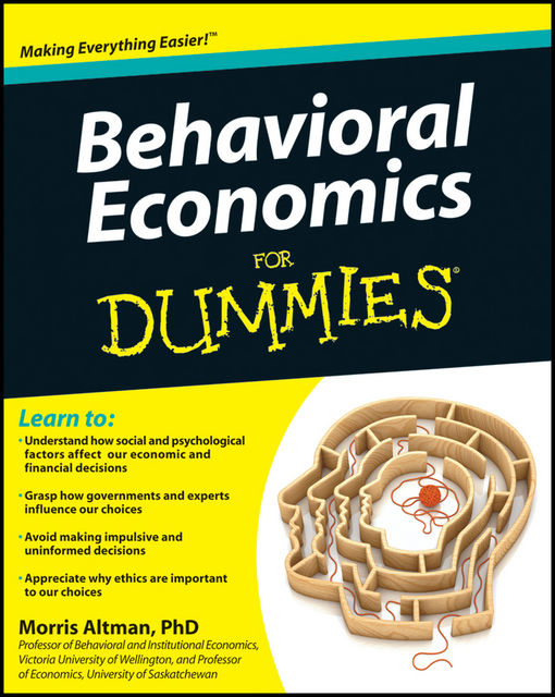 Behavioral Economics For Dummies, Morris Altman