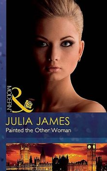 Painted the Other Woman, Julia James