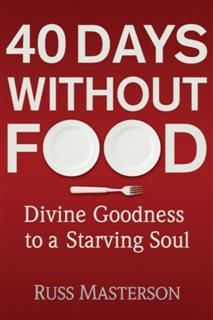 40 Days without Food, Russ Masterson