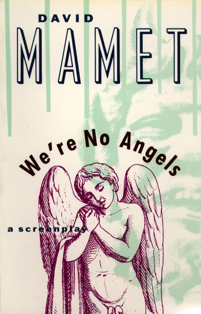 We're No Angels, David Mamet
