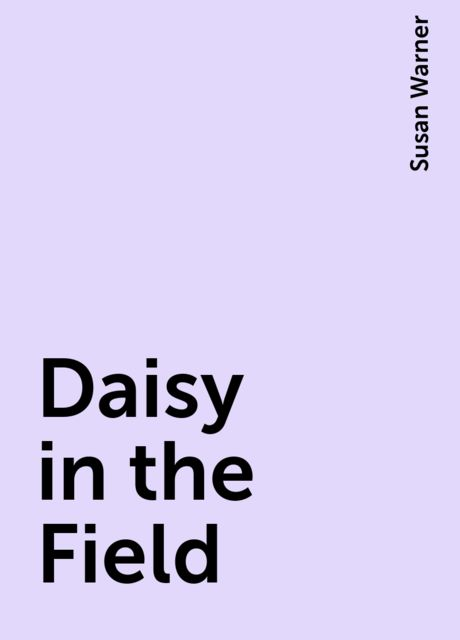 Daisy in the Field, Susan Warner