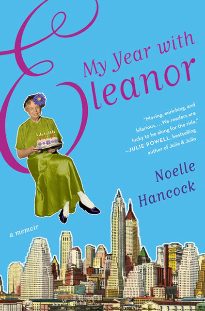 My Year with Eleanor, Noelle Hancock