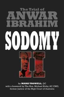 SODOMY II: The Trial of Anwar Ibrahim, Mark Trowell, QC