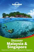 Discover Malaysia & Singapore Travel Guide, Lonely Planet